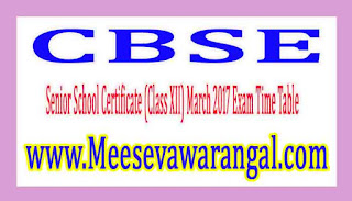 CBSE Senior School Certificate (Class XII) March 2017 Exam Time Table
