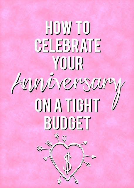 How To Celebrate Your Anniversary On A Tight Budget--lots of great ideas that will fit any budget