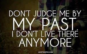 Hidupmu Terlalu Sempurna Untuk Mengungkit Masa Lalu. Karena Kamu Tidak Hidup di Masa Lalu.