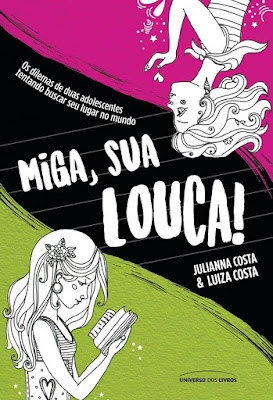 [Novidade] Miga, Sua Louca de Julianna Costa & Luiza Costa