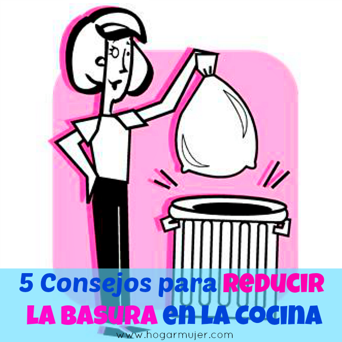 5 Consejos para Reducir la Basura en la Cocina