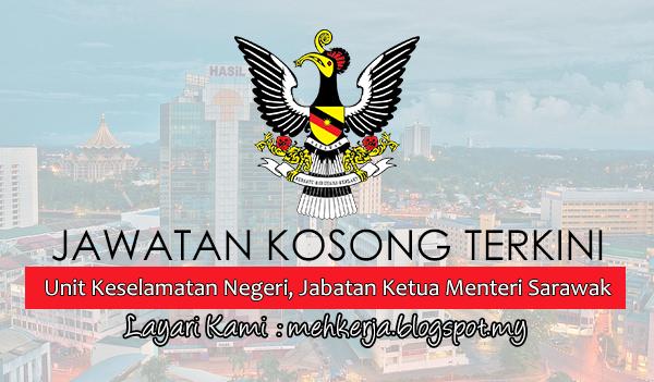 Jawatan Kosong Terkini 2017 di Unit Keselamatan Negeri, Jabatan Ketua Menteri Sarawak mehkerja