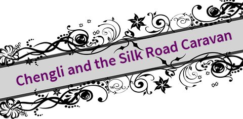 Chengli and the Silk Road Caravan title image