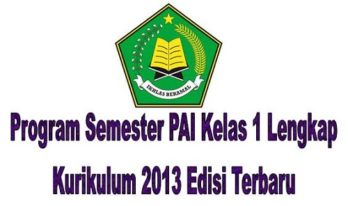 Program Semester PAI Kelas 1 Lengkap Kurikulum 2013 Edisi Terbaru