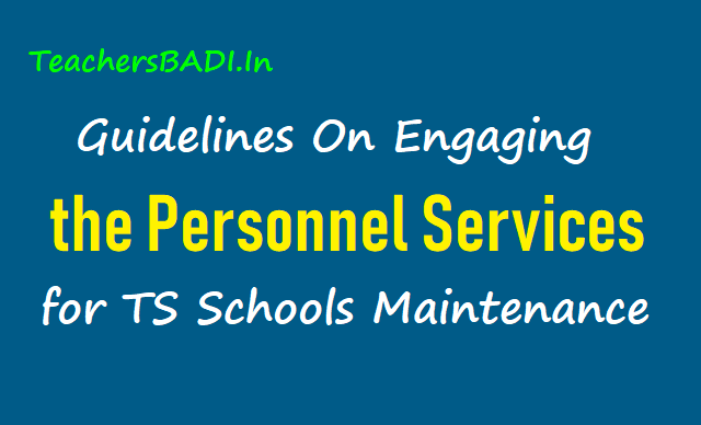 guidelines on engaging the services of personnel for maintenance of ts schools, guidelines on engaging the personnel services for ts schools maintenance,engage the services of personnel in govt., and local body schools for maintenance of toilets,cleaning of school premises,watering of plants etc