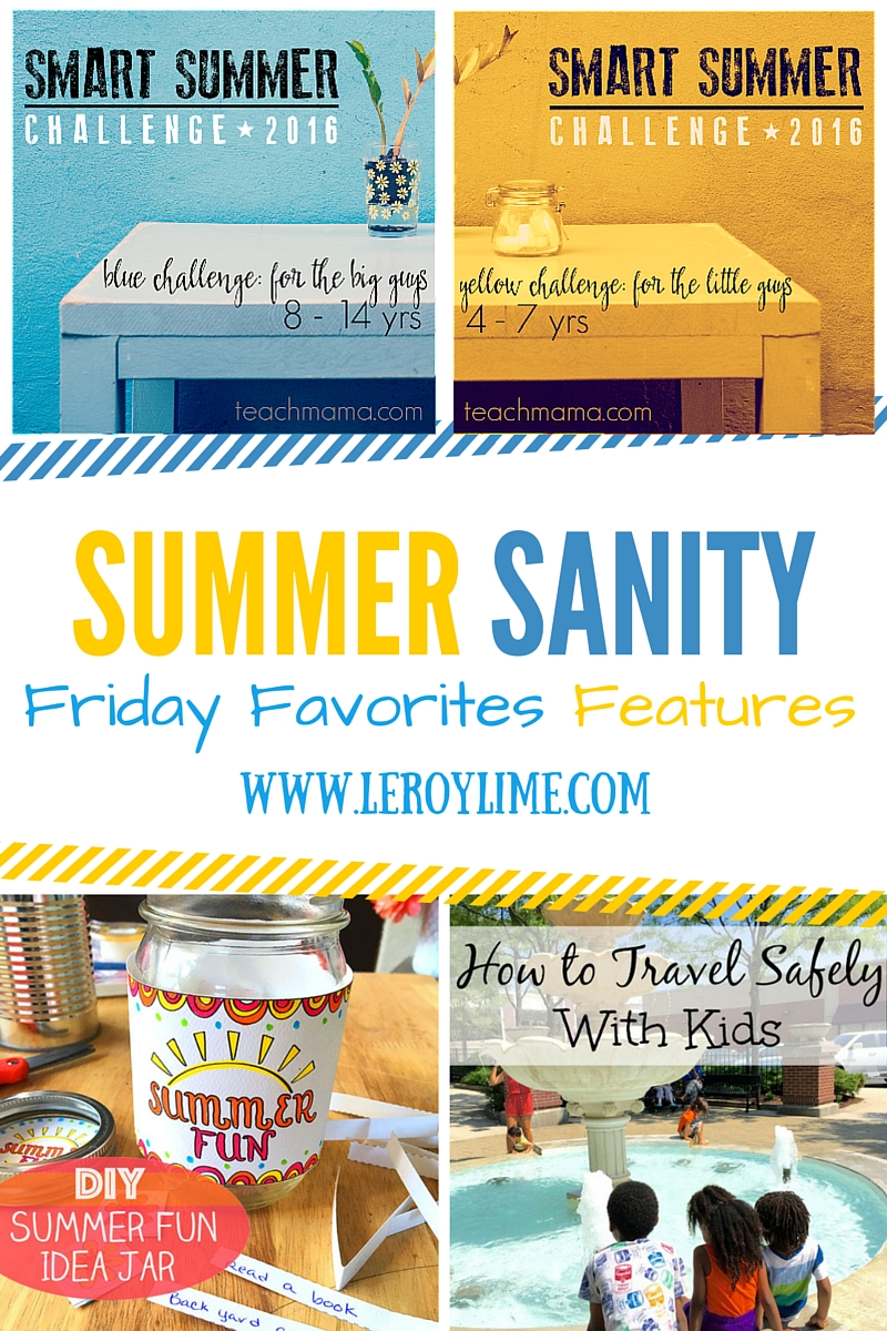 Summer Sanity - Friday Favorites Features - LeroyLime Blog