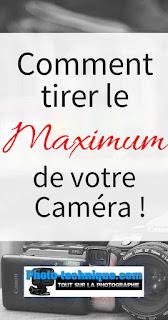 http://photo-technique.com/le-maximum-de-votre-camera/