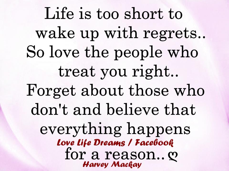 Love Life Dreams Life Is Too Short To Wake Up With Regrets