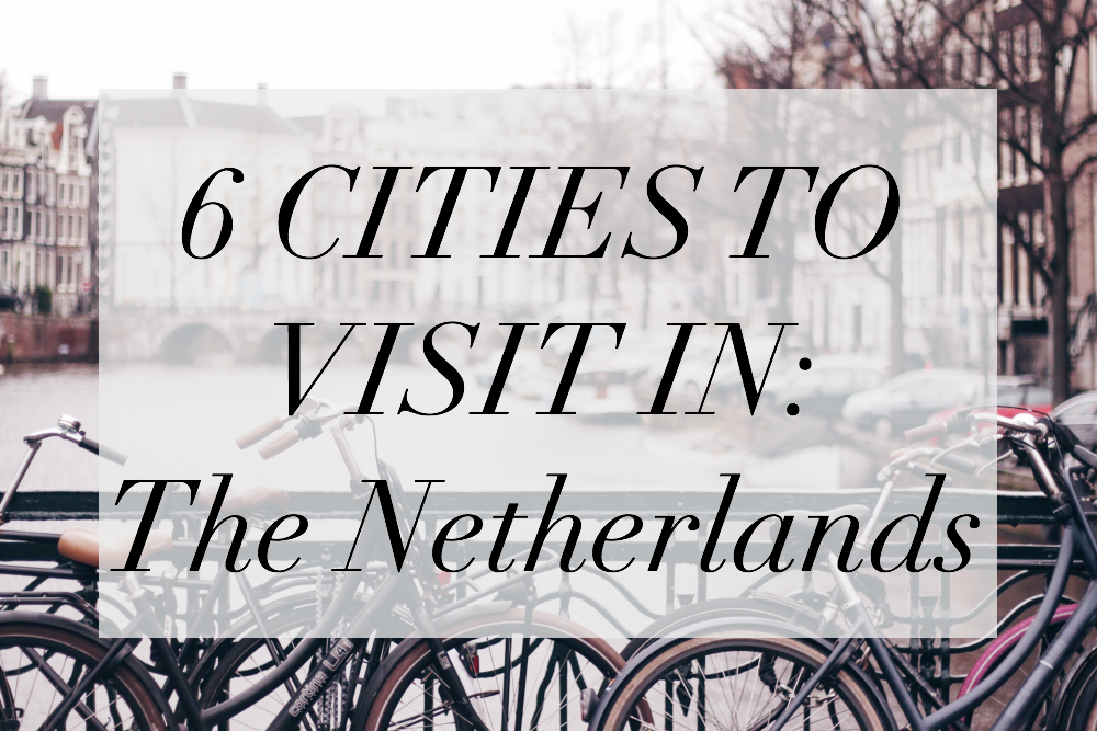 cities to visit netherlands