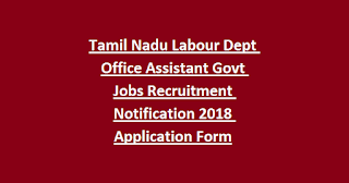 Tamil Nadu Labour Dept Office Assistant Govt Jobs Recruitment Notification 2018 Application Form