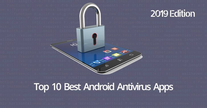 New Top 10 Best Antivirus for Android in 2019 -100 % Mobile Protection