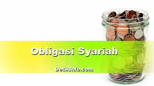 Pengertian Obligasi Syariah dan Segala Seluk-beluknya
