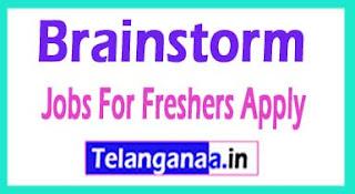 Brainstorm Recruitment 2017 Jobs For Freshers Apply