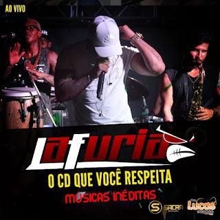 LA FURIA - O CD QUE VC RESPEITA - AO VIVO - 13.04.2017 (CD COM MÚSICAS INÉDITAS)