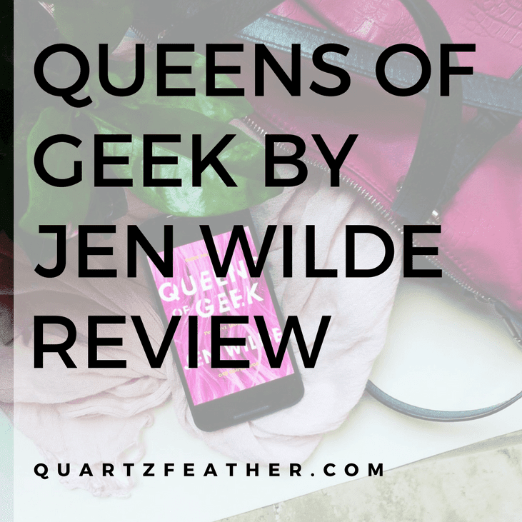 Queens of Geek by Jen Wilde Review