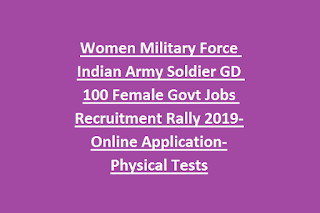 Women Military Force Indian Army Soldier GD 100 Female Govt Jobs Recruitment Rally 2019-Online Application-Physical Tests