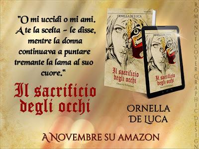 [Ti segnalo un libro]: IL SACRIFICIO DEGLI OCCHI di Ornella De Luca
