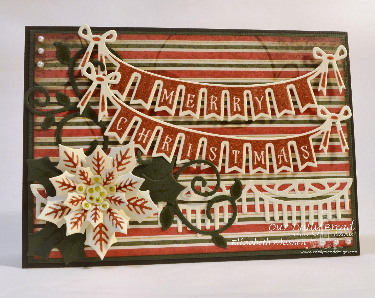 Our Daily Bread Designs, Christmas Pennant Swag, Pennant Swag Dies, Peaceful Poinsettia Dies, Circle Ornament Dies, Beautiful Borders Dies, Fancy Foliage Dies, Christmas Paper Collection 2013, Designed by Elizabeth Whisson