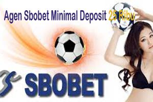 Agen Sbobet Minimal Deposit 25 Ribu