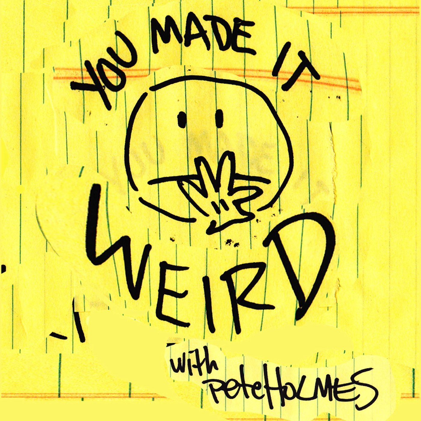 you made it weird, pete holmes, podcast
