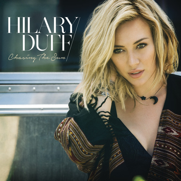 Hilary Duff - Chasing the Sun - Single Cover