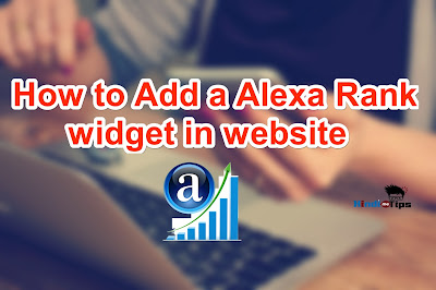 add alexa widget to blogger, how to add alexa widget to blogger,How to add Alexa rank widget on your blogger annd wordpress blog,How to add Alexa rank widget for blogger blog,How to create Alexa widget rank widget for wordpress blog,How to add Alexa rank widget for blogger blog,how to add alexa rank widget in website.