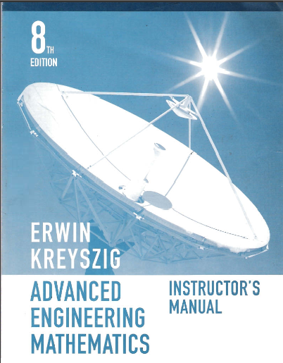Advanced Engineering Mathematics. INSTRUCTOR MANUAL Erwin Kreyszig