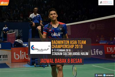 Perempat final (Babak 8 Besar) Badminton Asia Team Championship 2018