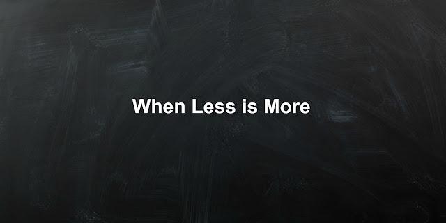 In God's Economy, Sometimes Less is More - Luke 1:3-4