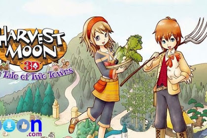 How to Download and Play Game Harvestmoon The Tale of Two Towns for PC Laptop