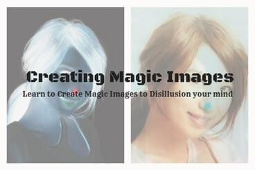 Learn to Create Magic Images to Disillusion your mind