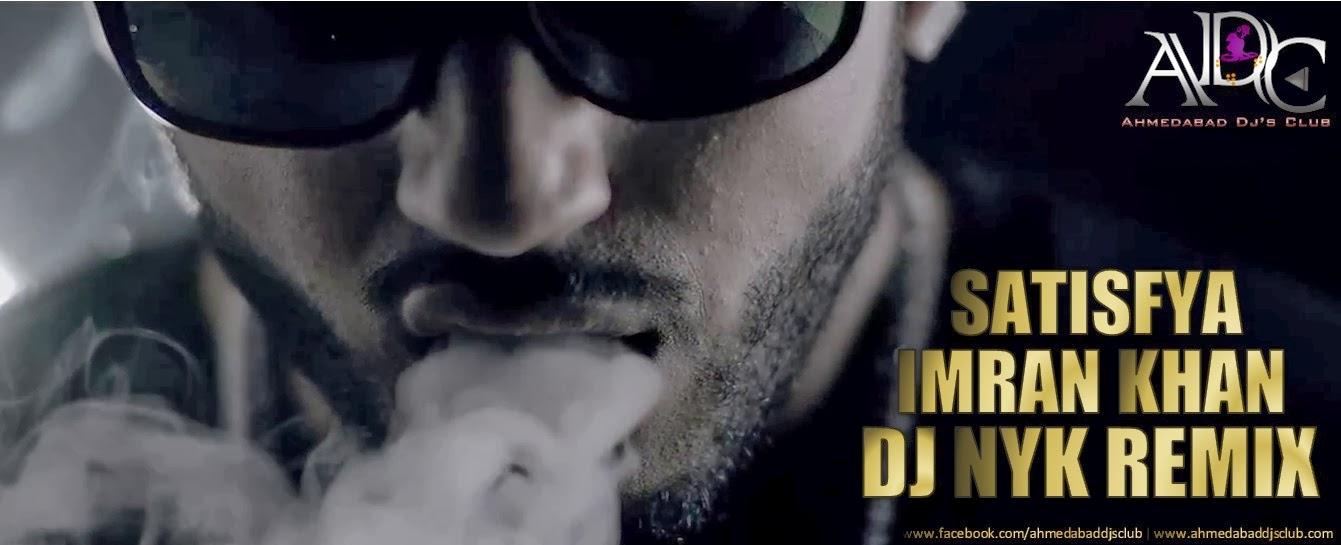 Ahmedabad Dj S Club Adc Imran Khan Satisfya Dj Nyk