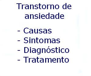 Transtorno de ansiedade generalizada causas sintomas diagnóstico tratamento prevenção riscos complicações