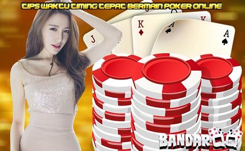 Tips Waktu Timing Tepat Bermain Poker Online Poker3