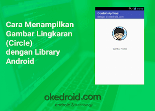 Cara Menampilkan Gambar Lingkaran (Circle) dengan Library Android