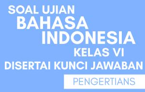 Soal Ujian SD Bahasa Indonesia