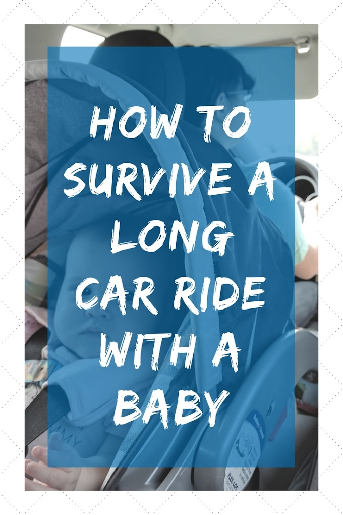 How To Survive a Long Car Ride With a Baby