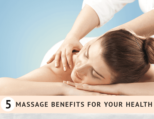 5 Massage Benefits for Your Health