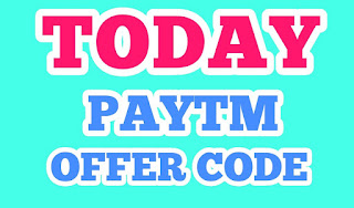 Today Paytm Offer Code,paytm cashback offers today