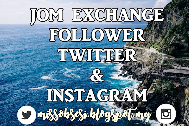 http://missobsesi.blogspot.my/2016/11/segmen-jom-exchange-follower-twitter.html
