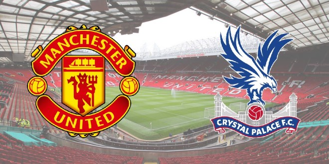 Siaran Langsung Manchester United vs Crystal Palace - Live Streaming