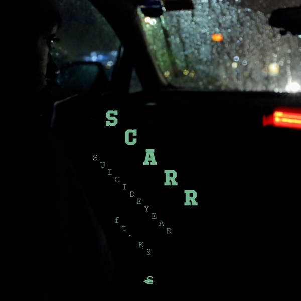 Suicideyear - Scarr (feat. K9) - Single Cover