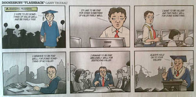 Doonesbury Sunday cartoon of a young man becoming a banker, his values gradually changing from fair wage for good work to lots of money for damaging the world