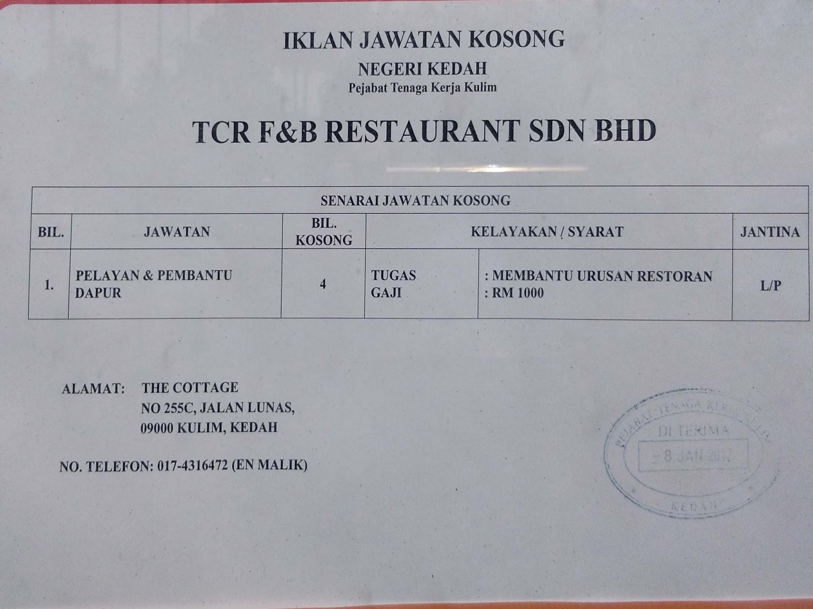 Syarikat Tcr F B Restaurant Sdn Bhd Kawasan Kulim Jawatan 1 Pelayan 2 Pembantu Dapur Hubungi Di