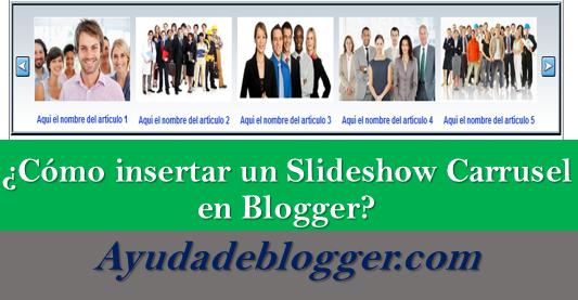 ¿Cómo insertar un Slideshow Carrusel en Blogger?