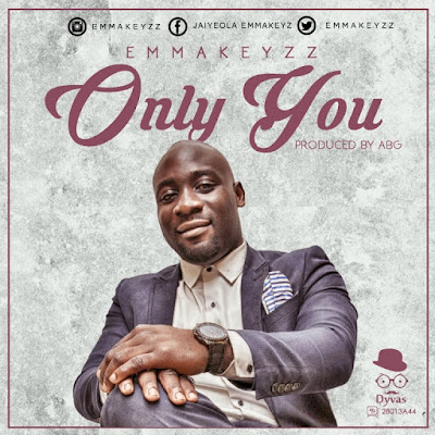 Music: Only You – Emmakeyzz