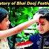 History of Bhai Dooj, Bhau-Beej, Bhai Tika, Bhai Phonta Festival