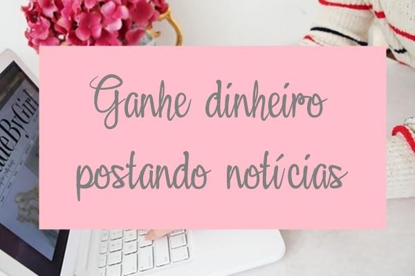 GANHE DINHEIRO POSTANDO NOTÍCIAS
