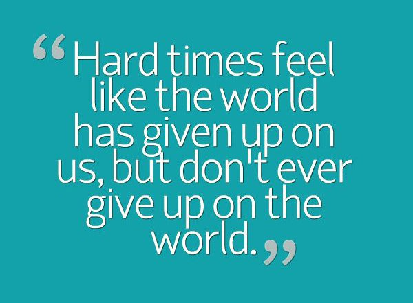Life Is Hard Quotes New Life Being Hard Sayings And Quotes  Best Quotes And Sayings