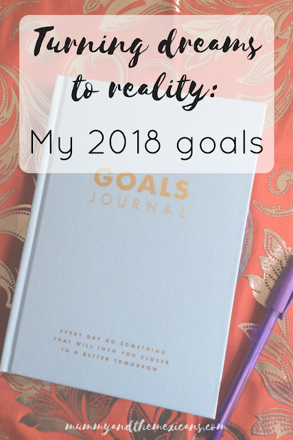 Turning Dreams Into Reality - My 2018 Goals